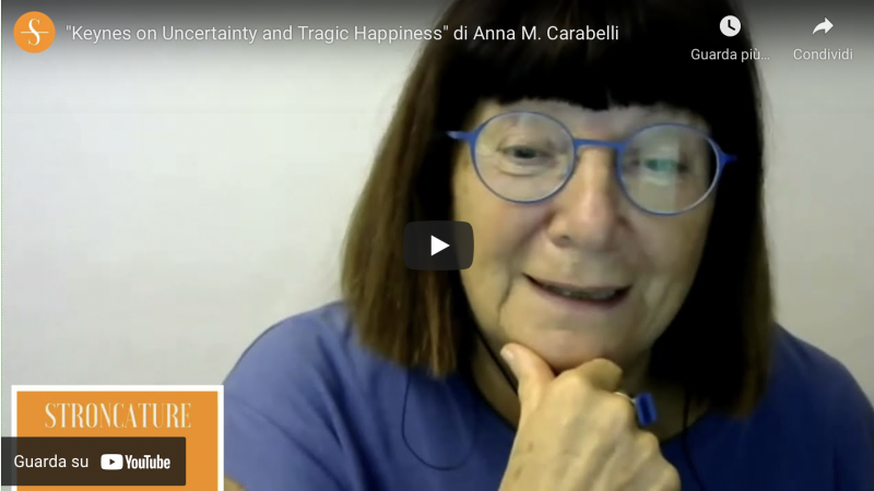 """""""Keynes on Uncertainty and Tragic Happiness"""" di Anna M. Carabelli"""